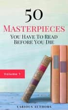 50 Masterpieces you have to read before you die vol: 1 (Guardian™ Classics) ebook by