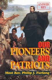 Our Pioneers and Patriots Answer Key ebook by Maureen K. McDevitt
