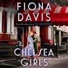 The Chelsea Girls - A Novel audiobook by Fiona Davis