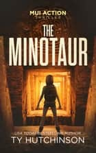 The Minotaur ebook by Ty Hutchinson