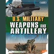 U.S. Military Weapons and Artillery audiobook by Carol Shank