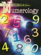 Read and Learn - Numerology ebook by Dr. B.R. Kishore