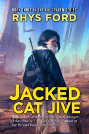 Jacked Cat Jive eBook by Rhys Ford