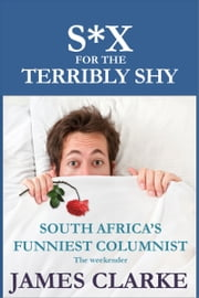 Sex for the Terribly Shy ebook by James Clarke