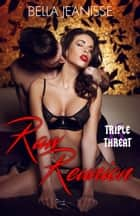 Raw Reunion: Triple Threat Book 6 ebook by Bella Jeanisse