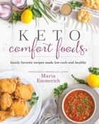 Keto Comfort Foods ebook by Maria Emmerich