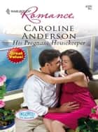 His Pregnant Housekeeper ebook by Caroline Anderson