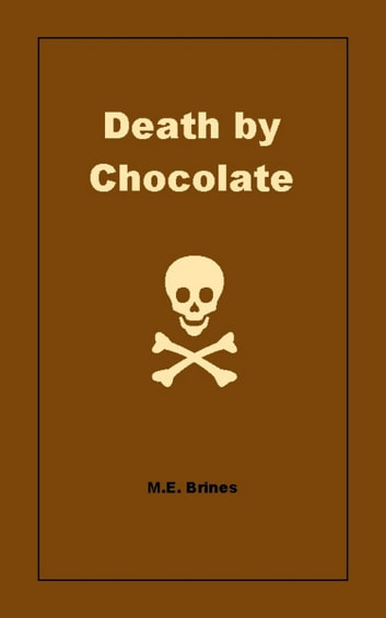 Death by Chocolate ebook by M.E. Brines