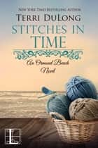 Stitches in Time ebook by Terri DuLong