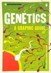 Introducing Genetics: A Graphic Guide ebook by Steve Jones,Borin Van Loon