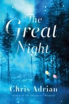 Great Night ebook by Chris Adrian