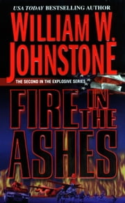 Fire in the Ashes ebook by William W. Johnstone