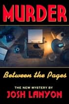 Murder Between the Pages ebook by Josh Lanyon