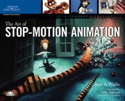 The Art of Stop-Motion Animation ebook by Kenneth A. Priebe