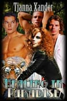 Healing in Paradise ebook by Tianna Xander