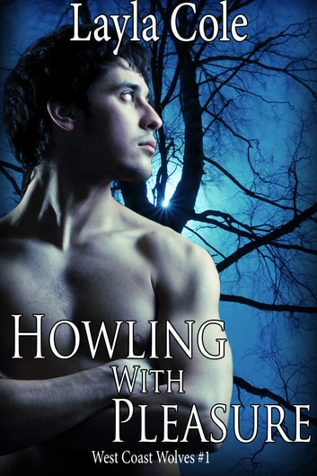 Howling With Pleasure ebook by Layla Cole