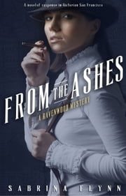 From the Ashes (Ravenwood Mysteries #1) ebook by Sabrina Flynn