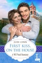 First Kiss, On The House eBook by Judi Lynn