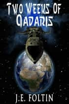 Two Weeks of Qadaris ebook by J. E. Foltin