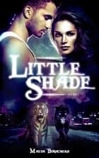 Little Shade - Tome 1 ebook by Maeva Bonachera