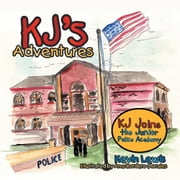 KJ's Adventures - KJ Joins the Junior Police Academy ebook by Kevin Lewis