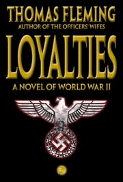 Loyalties: A Novel of World War II ebook by Thomas Fleming