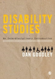 Disability Studies - An Interdisciplinary Introduction ebook by Dan Goodley