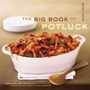 The Big Book of Potluck - Good Food - and Lots of It - for Parties, Gatherings, and All Occasions ebook by Maryana Volstedt