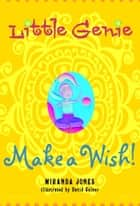 Little Genie: Make a Wish ebook by Miranda Jones