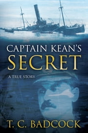 Captain Kean's Secret ebook by T. C. Badcock
