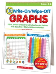10 Write-On/Wipe-Off Graphs Flip Chart: Fill-in, Whole-Class Data-Collection Activities that Boost Key Math Skills-Instantly! ebook by Charlesworth, Liza
