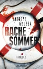 Rachesommer - Thriller ebook by Andreas Gruber