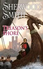Treason's Shore ebook by Sherwood Smith