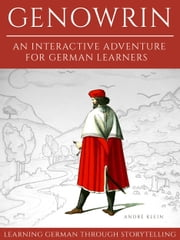 Learning German Through Storytelling: Genowrin – An Interactive Adventure For German Learners ebook by Kobo.Web.Store.Products.Fields.ContributorFieldViewModel