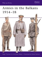 Armies in the Balkans 1914-18 ebook by Nigel Thomas,Darko Pavlovic