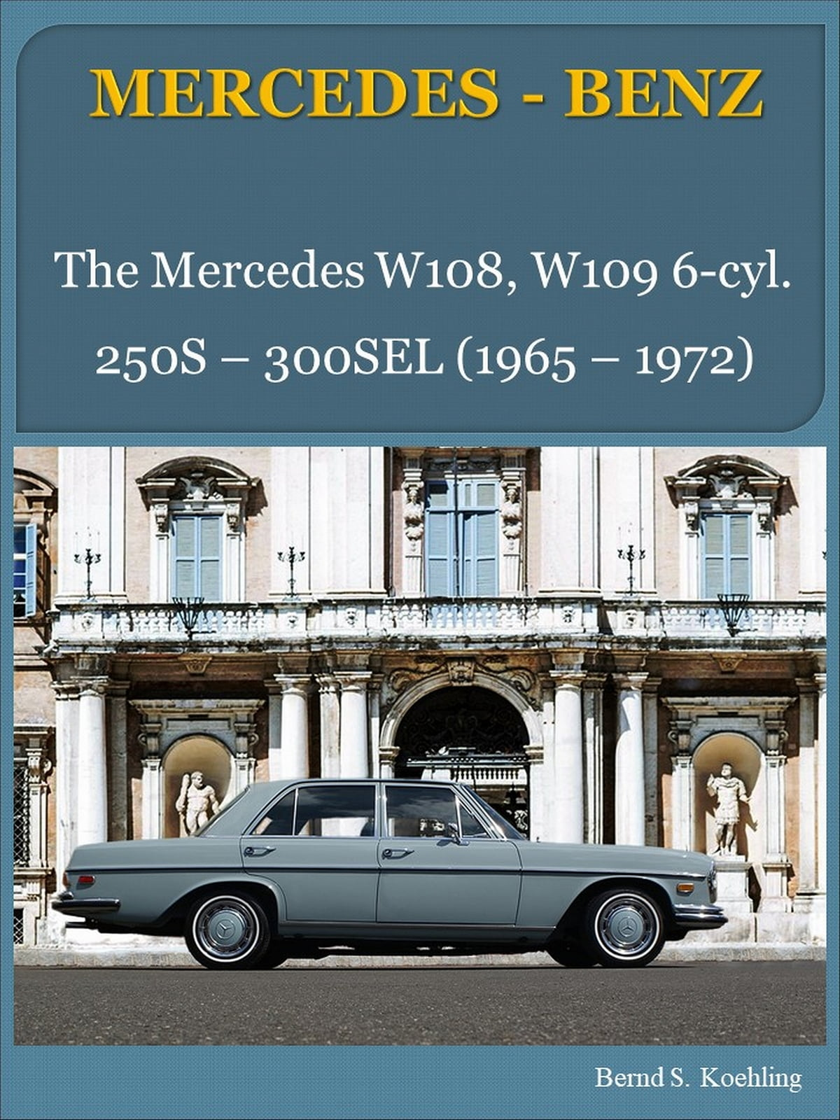 Mercedes-Benz W108, W109 six-cylinder with buyer\'s guide and chassis ...