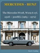 Mercedes-Benz W108, W109 six-cylinder with buyer's guide and chassis number/data card explanation - From the 250S to the 300SEL 2.8 ebook by Bernd S. Koehling