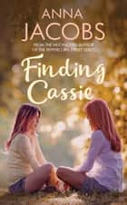 Finding Cassie - A touching story of family ebook by Anna Jacobs