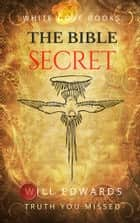 The Bible Secret ebook by Will Edwards
