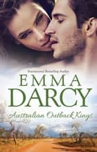 Australian Outback Kings - 3 Book Box Set ebook by Emma Darcy