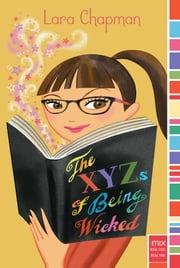 The XYZs of Being Wicked ebook by Lara Chapman