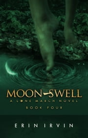 Moon-Swell (Lone March #4) ebook by Erin Irvin