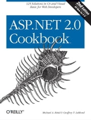 ASP.NET 2.0 Cookbook ebook by Michael A Kittel,Geoffrey T. LeBlond