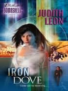Iron Dove (Mills & Boon Silhouette) ebook by Judith Leon