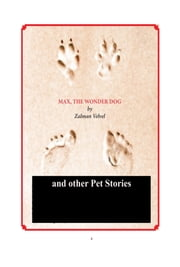 Max The Wonder Dog and Other Pet Stories ebook by Zalman Velvel