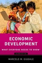 Economic Development - What Everyone Needs to Know® ebook by Marcelo M. Giugale