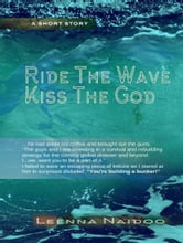 Ride The Wave, Kiss The God ebook by Leenna Naidoo
