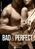Bad & Perfect - Spicy Rider (l'intégrale) eBook by Anna Bel