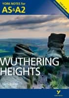 Wuthering Heights: York Notes for AS & A2 eBook by Claire Steele