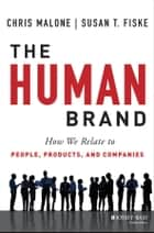 The Human Brand ebook by Chris Malone,Susan T. Fiske